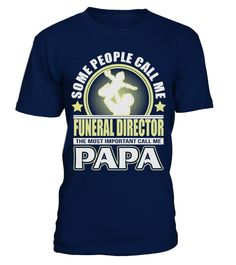 # CALL ME PAPA FUNERAL DIRECTOR JOB SHIRTS .  CALL ME PAPA FUNERAL DIRECTOR JOB SHIRTS. IF YOU PROUD YOUR JOB, THIS SHIRT MAKES A GREAT GIFT FOR YOU AND YOUR FATHER ON THE SPECIAL DAY.---FUNERAL DIRECTOR T-SHIRTS, FUNERAL DIRECTOR JOB SHIRTS, FUNERAL DIRECTOR JOB T SHIRTS, FUNERAL DIRECTOR TEES, FUNERAL DIRECTOR HOODIES, FUNERAL DIRECTOR LONG SLEEVE, FUNERAL DIRECTOR FUNNY SHIRTS, FUNERAL DIRECTOR JOB, FUNERAL DIRECTOR HUSBAND, FUNERAL DIRECTOR MAMA, FUNERAL DIRECTOR LOVERS, FUNERAL DIRECTOR…