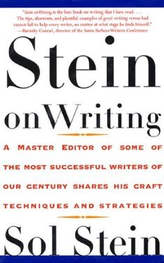 Stein On Writing: A Master Editor of Some of the Most Successful Writers of Our Century Shares His Craft Techniques and Strategies by Sol Stein, http://www.amazon.com/dp/B00HFUJP5Y/ref=cm_sw_r_pi_dp_zbP7ub11DZ9MN