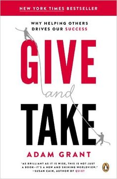 Amazon.com: Give and Take: Why Helping Others Drives Our Success eBook: Adam M. Grant Ph.D.: Kindle Store