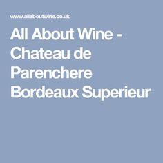 All About Wine - Chateau de Parenchere Bordeaux Superieur