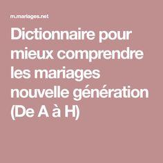 Dictionnaire pour mieux comprendre les mariages nouvelle génération (De A à H)
