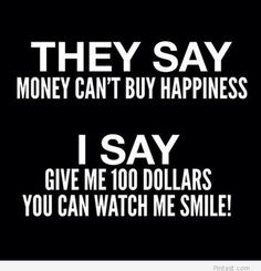 20 Reflective Quotes About Money - currency My Smile Quotes, Make Me Happy Quotes, Are You Happy, Quotes To Live By, Money Cant Buy Happiness, Here's The Thing, Money Quotes, Quotes About Money, Day Trader