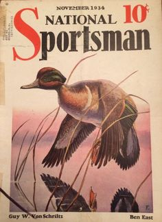 NATIONAL SPORTSMAN Magazine November 1934 Cover illustration of a Green Wing Teal. Hunting Magazines, Fishing Magazines, Hunting Art, Duck Hunting, Green Wing, Waterfowl Hunting, Guy, Duck Decoys, Outdoor Men