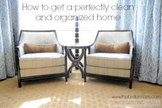 How to get a perfectly clean and organized home {click through, link OK}