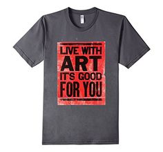 LIVE WITH ART ITS GOOD FOR YOU - NEW YORK CITY CLOTHING FACTORY https://www.amazon.com/dp/B06XRRNY2Z/ref=cm_sw_r_pi_dp_x_5av0ybNNPYEBG