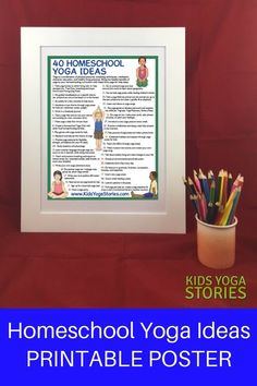 """Download your """"40 Homeschool Yoga Ideas"""" Printable Poster to integrate yoga into your curriculum   Kids Yoga Stories"""