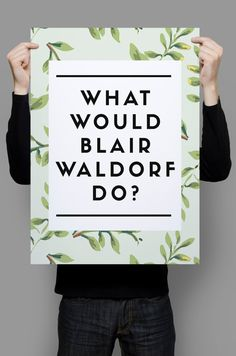 What Would Blair Waldorf Do, Wall Art Prints, Gossip Girl Wall Art, Green  Wall Art, Gossip Girl Quot