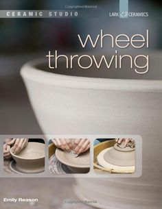 Ceramics for Beginners: Wheel Throwing