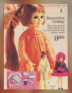 """I had the Crissy doll. Her hair would """"grow"""" longer and retract to be shorter. Loved this doll! My Childhood Memories, Childhood Toys, Sweet Memories, 1970s Childhood, Vintage Advertisements, Vintage Ads, Vintage Toys 1970s, 1960s Toys, Advertising Ideas"""