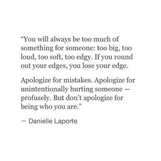 Don't apologize for being who you are!