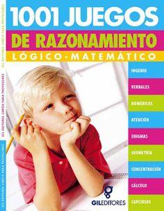 LIBROS DVDS CD-ROMS ENCICLOPEDIAS EDUCACIÓN EN PREESCOLAR. PRIMARIA. SECUNDARIA Y MÁS: LIBROS : 1001 JUEGOS DE RAZONAMIENTO LÓGICO MATEMÁ...