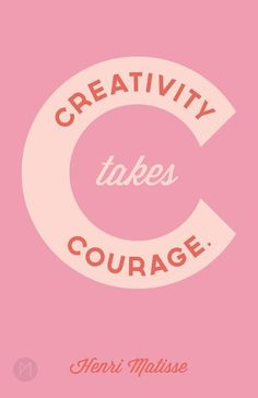 """""""Creativity takes courage."""" - Henri Matisse/ quotes/ sayings/ motivation/ creativity/ life inspiration/ art prints Words Quotes, Art Quotes, Motivational Quotes, Life Quotes, Inspirational Quotes, Sayings, Author Quotes, Daily Quotes, Cool Quotes"""