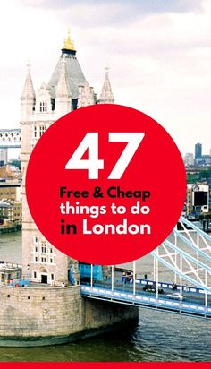 - If you're planning to spend time in London on a budget, be sure to look at these 47 cheap and free things to do in London. Also great for families with kids