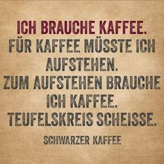 :-)) every morning. Quotations, Qoutes, Funny Quotes, Life Quotes, Coffee To Go, Coffee Love, German Quotes, Some Words, Motivation
