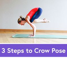 Crow Pose, Made Easy: 3 Moves to Pull It Off