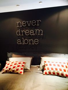 Never Dream Alone for the master bedroom wall.  As seen in Internum in the Miami Design district.