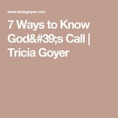 7 Ways to Know God's Call | Tricia Goyer