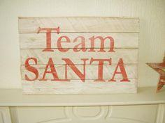 Team Santa by Lavisse  http://www.familylavisse.com/store/p4/Seasonal_wooden_signs.html