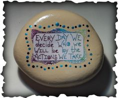 Rocks With Charm LLC.  (It looks like the wording has been mod podged, but the dots look painted.  Love the saying! ~ Iridescence.)