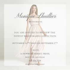 Monique Lhuillier Bridesmaids trunk show | Sept 24-27th | L'elite Bridesmaids | 14 Newbury St 3rd Flr Boston MA | 617.424.1010