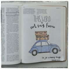 This World is not my Home 🚙 - Bible Journaling ✝️ - Bibel Bible Drawing, Bible Doodling, Bible Notes, My Bible, Bible Verses Quotes, Bible Scriptures, Journaling, Bibel Journal, Bible Study Journal