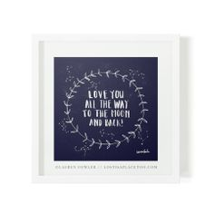 Love You All The Way To The Moon and Back - laurenfowler Love You All, All The Way, How Are You Feeling, No Way, All Print, Digital Prints, Fun Facts, Typography, Moon