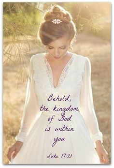 Behold, the kingdom of God is within you.  Luke 17:21