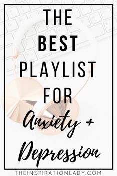 Music can help with so many problems, including mental health. Here's the BEST playlist for anxiety, depression, bad moods, and other mental health issues!