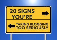 20 signs you're taking blogging too seriously - Slouching Towards Thatcham #twinklytuesday