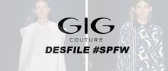 #SPFW Day 2 – Desfile GIG Couture Inverno 2016
