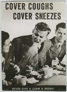 This 1943 ad reminds you to cover your mouth. I think if you're coughing in volume, you have bigger issues.