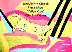 Joseys Art School Episode #75: Franz Marc Art Lesson for Kids Yellow Cow...