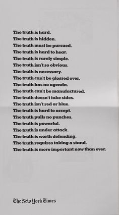 This simple black-and-white typographic print ad – part of a big new brand campaign for The New York Times from Droga5, New York – addresses the highly topical issue of truth in a world of fake news and alternative facts.
