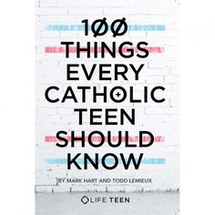 100 Things Every #Catholic Teen Should Know book. #Confirmation #giftideas Catholic Books