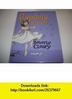 Ramona Forever (9780061703553) Beverly Cleary , ISBN-10: 0061703559  , ISBN-13: 978-0061703553 ,  , tutorials , pdf , ebook , torrent , downloads , rapidshare , filesonic , hotfile , megaupload , fileserve