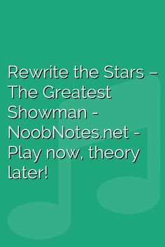 music notes for newbies: Rewrite the Stars – The Greatest Showman. Play popular songs and traditional music with note letters for easy fun beginner instrument practice - great for flute, piccolo, recorder, piano and more