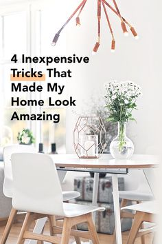 4 inexpensive tricks that made my home look amazing