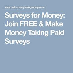 Surveys for Money: Join FREE & Make Money Taking Paid Surveys. Online Surveys for Money, Take Surveys for Money