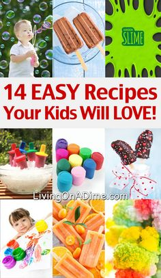 14 EASY Recipes Your Kids will LOVE! Snacks, Summer Activities And More!