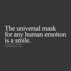"Quotes Life 143: Quotes Life 143: ""The Universal Mask For Any Human Emotion Is.."""