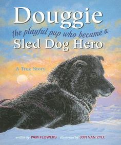 From the beginning one puppy was different from the rest. He was big and black, his brother and sisters small and gray. While the others lay quietly snuggled against their mother, this puppy squirmed and wiggled constantly. So begins the inspiring true story of a puppy whose boundless energy almost got the best of him. Douggie: The Playful Puppy Who Became a Sled Dog Hero is Pam Flower's tribute to the pup who seemed destined to remain the class clown.