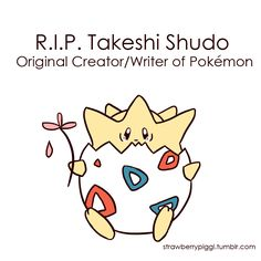 The creator of Pokemon, Takeshi Shudo, passed away at 4:03 AM JST on October 29th at the age of 61.