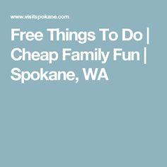 Free Things To Do   Cheap Family Fun   Spokane, WA