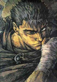 Berserk ~My absolute favorite, because the story is brilliant. I love the complex characters, the battle scenes, and the artwork is incredible.