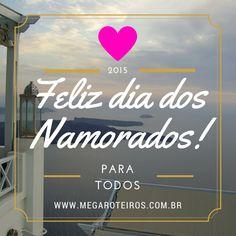 FELIZ DIA DOS NAMORADOS!!!!  www.megaroteiros.com.br