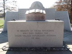 Salem Witch Trial Memorial ››› In Memory Of Those Innocents Who Died During The Salem Village Witchcraft Hysteria Of 1692