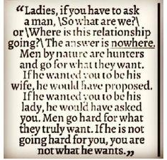 Men, by nature, are hunters go for what they want. If he is not going hard for you, you are not what he wants.
