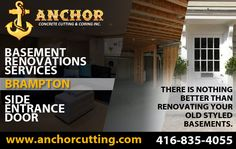 Anchor Concrete Cutting and Coring Contractors Serving Brampton Mississauga Milton Oakville Transformation Project, Basement Renovations, Side Door, Entrance Doors, Basements, Perfect Place, Concrete, Living Spaces, Places