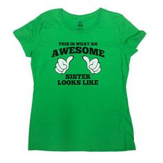 Awesome Sister T-Shirt Funny Women's Shirt Gift For Sister Birthday Gift Brother Sister Cool Humor Siblings Gift Christmas Ladies Tee -SA116