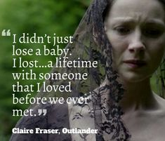 Outlander Novel, Outlander Fan Art, Outlander Quotes, Outlander Season 1, Ron Moore, Losing A Baby, Dragonfly In Amber, Claire Fraser, Perfection Quotes
